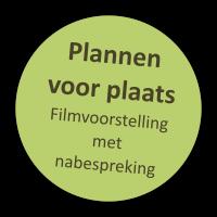 Filmvoorstelling met nabespreking: Plannen voor plaats